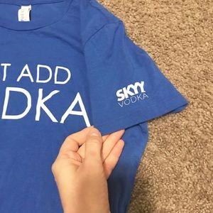 Bella Canvas Tops - Just Add Vodka SKYY Vodka tee